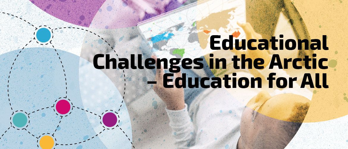 Educational Challenges in the Arctic – Education for All (5 ECTS)
